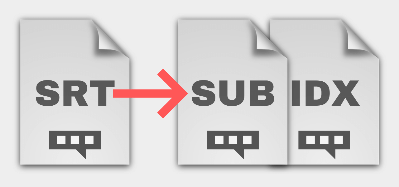 Convert SRT Subtitles to SUB / IDX Subs